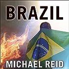 Brazil: The Troubled Rise of a Global Power Hörbuch von Michael Reid Gesprochen von: Michael Healy