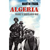 Algeria: France's Undeclared War (Making of the Modern World)by Martin Evans