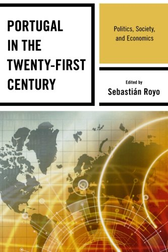 Portugal in the Twenty-First Century: Politics, Society, and Economics