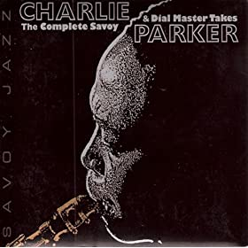 Charlie Parker Complete Savoy and Dial Master Takes cover 