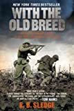 [ With the Old Breed: At Peleliu and Okinawa[ WITH THE OLD BREED: AT PELELIU AND OKINAWA ] By Sledge, Eugene B. ( Author )May-01-2007 Paperback