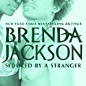 Seduced by a Stranger Audiobook by Brenda Jackson Narrated by Pete Ohms
