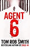 Tom Rob Smith Agent 6 (Child 44 Trilogy 3)