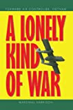 A Lonely Kind of War: Forward Air Controller, Vietnam (English Edition)
