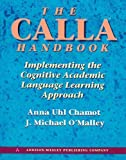 img - for The Calla Handbook: Implementing the Cognitive Academic Language Learning Approach by Chamot, Anna Uhl, O'Malley, J. Michael (September 25, 1994) Paperback book / textbook / text book