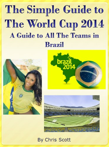 Chris Scott - The Simple Guide To The World Cup 2014