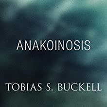 Anakoinosis (       UNABRIDGED) by Tobias Buckell Narrated by Prentice Onayemi