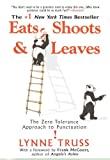 Image of Eats, Shoots & Leaves: The Zero Tolerance Approach to Punctuation [Paperback] [2006] 1ST Ed. Lynne Truss
