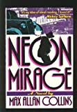 Neon Mirage (0312014848) by Collins, Max Allan