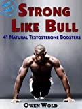 img - for Strong Like Bull: 41 Natural Testosterone Boosters book / textbook / text book