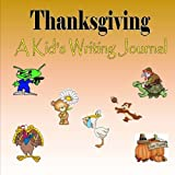 Thanksgiving: A Kid s Writing Journal