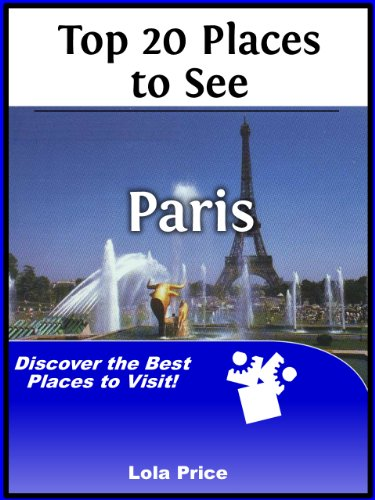 Top 20 Places to See in Paris, France (Travel Guide)