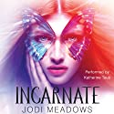 Incarnate (       UNABRIDGED) by Jodi Meadows Narrated by Katherine Taub