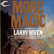 More Magic | [Larry Niven, Roger Zelazny, Bob Shaw, Dian Girard]