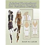 Adobe Photoshop for Fashion Designby Susan Lazear