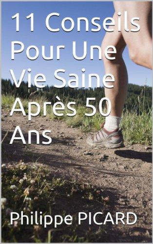 Couverture du livre 11 Conseils Pour Une Vie Saine Après 50 Ans
