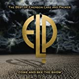 Come & See the Show: Best of Emerson Lake Palmer by Emerson Lake & Palmer