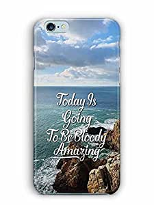 YuBingo Today's going to be bloody amazing Designer Mobile Case Back Cover for Apple iPhone 6