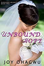 Unbound Hope : Pleasant Hearts Book Two (a Christian Romantic Suspense Thriller Series)