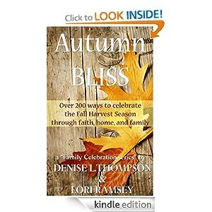 Autumn Bliss - Over 200 ways to celebrate the Fall Harvest Season through faith, home, and family a