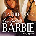 Combat Barbie: Women in Uniform (       UNABRIDGED) by Heather Long Narrated by Sherin Nicole