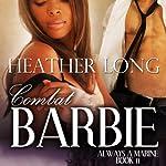 Combat Barbie: Women in Uniform | Heather Long