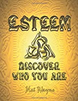 Esteem: Discover Who You Are