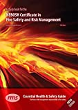 NEBOSH Certificate in Fire Safety and Risk Management: Essential Health and Safety Guide for Those with Management Responsibility in Fire Safety