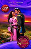 HERS TO COMMAND (SUPER HISTORICAL ROMANCE) (0263865673) by MARGARET MOORE