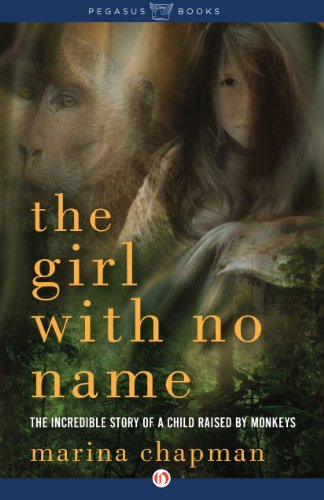 Download The Girl with No Name: The Incredible Story of a Child Raised by Monkeys