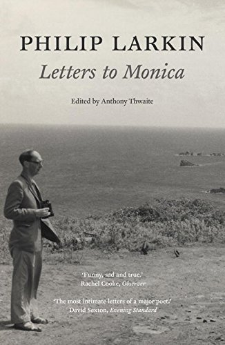 Philip Larkin: Letters to Monica