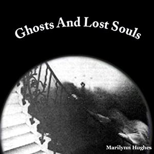 Ghosts and Lost Souls (The Mystic Knowledge Series) | [Marilynn Hughes]