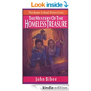 The Mystery of the Homeless Treasure (The Home School Detectives)