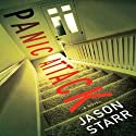 Panic Attack Audiobook by Jason Starr Narrated by Mark Boyett
