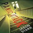 Panic Attack Audiobook by Jason Starr Narrated by Mark Boyett