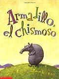img - for Armadillo Tattletale (armadillo, El Chimoso): Armadillo, El Chisomoso by Hellen Ketteman (2003-12-01) book / textbook / text book