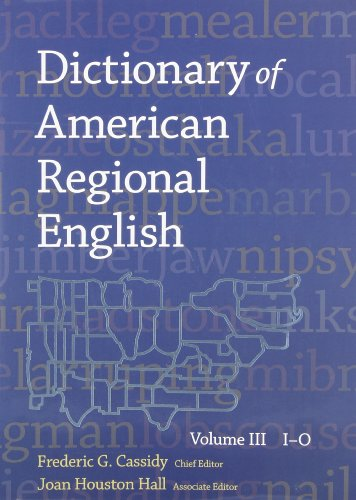 Dictionary of American Regional English, Volume III: I-O