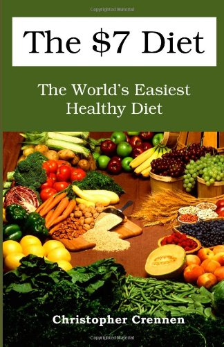 The $7 Diet: The World'S Easiest Healthy Diet