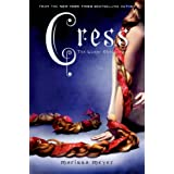 Cress (The Lunar Chronicles) ~ Marissa Meyer