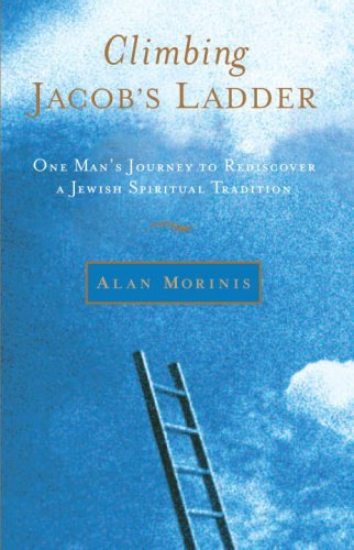 Climbing Jacob's Ladder: One Man's Journey to Rediscover a Jewish Spiritual Tradition