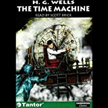The Time Machine Audiobook by H.G. Wells Narrated by Scott Brick