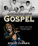 An Illustrated History of Gospel (0745953395) by Turner, Steve