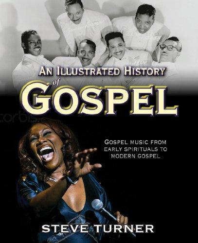 An Illustrated History of Gospel, Steve Turner