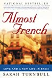 Almost French: Love and a New Life in Paris (1592400825) by Turnbull, Sarah