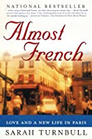 Almost French: Love and a New Life in Paris