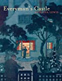 Philippa Lewis Everyman's Castle: The story of our cottages, country houses, terraces, flats, semis and bungalows