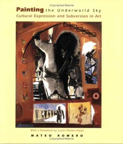 Painting the Underworld Sky: Cultural Expression and Subversion in Art (School of American Research Native America)