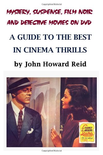 Mystery, Suspense, Film Noir and Detective Movies on DVD: A Guide to the Best in Cinema Thrills