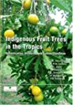 Indigenous Fruit Trees in the Tropics...
