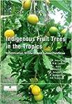 Indigenous Fruit Trees in the Tropics...